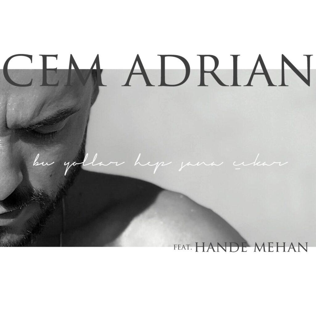 Cem Adrian - Bu Yollar Hep Sana Çıkar (feat. Hande Mehan)