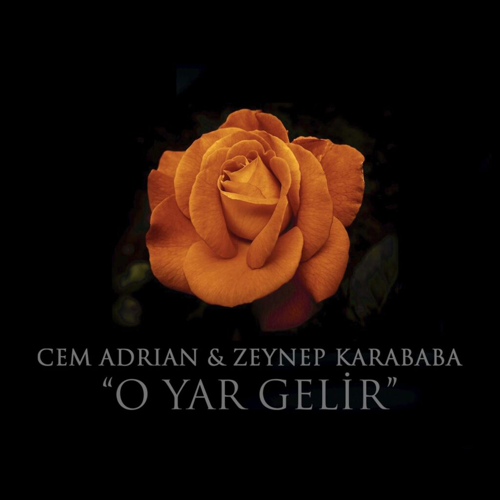 Cem Adrian - O Yar Gelir (feat. Zeynep Karababa)