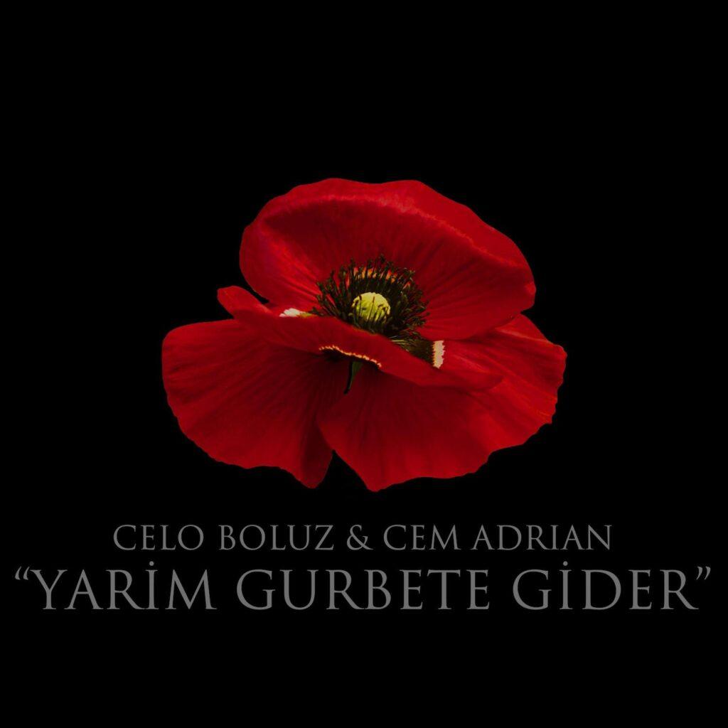 Cem Adrian - Yarim Gurbete Gider (feat. Celo Boluz)
